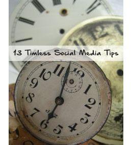 13 Timeless Social Media Tips