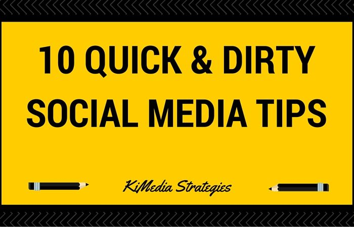 10 Quick and Dirty Social Media Tips